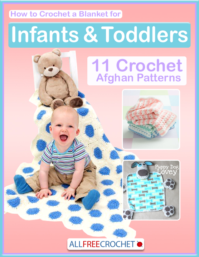 How to Crochet a Blanket for Infants & Toddlers