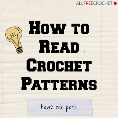 How To Read Crochet Patterns : How to Read Crochet Patterns AllFreeCrochet.com