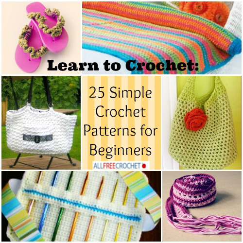 Learn How To Make Crochet Patterns : Learn to Crochet: 25 Simple Crochet Patterns for Beginners ...