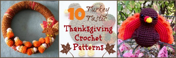 10 Turkey Tastic Thanksgiving Crochet Patterns