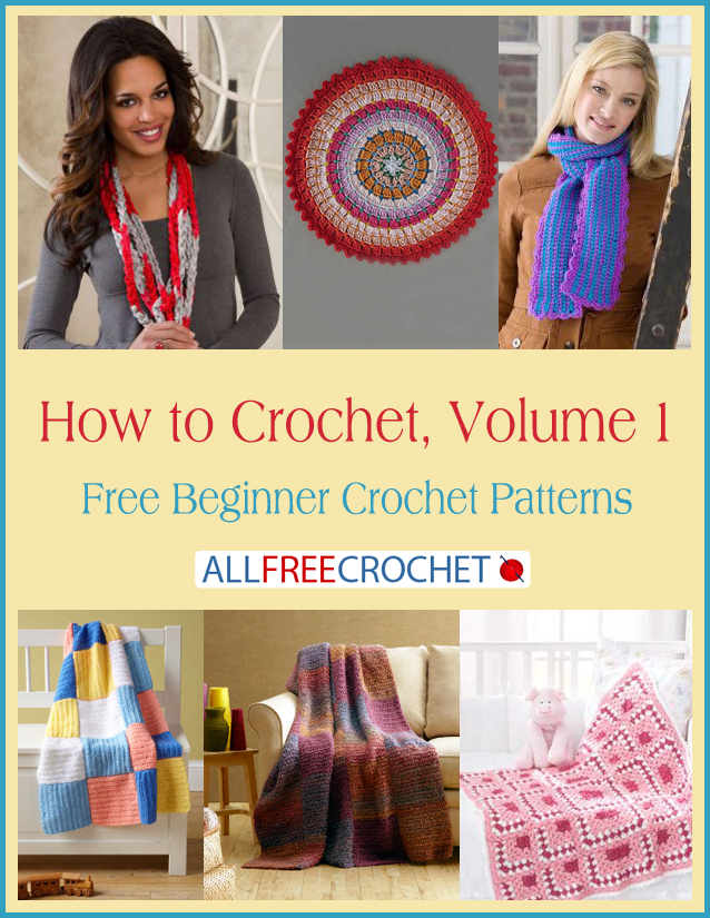 How to Crochet, Volume 1: Free Beginner Crochet Patterns ...