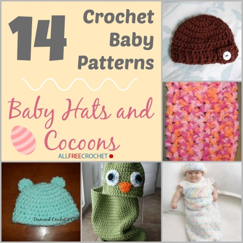 14 Crochet Baby Patterns: Baby Hats and Cocoons