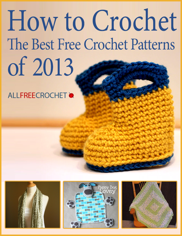 Free Crochet Patterns To Download : How to Crochet the Best Free Crochet Patterns of 2013 ...