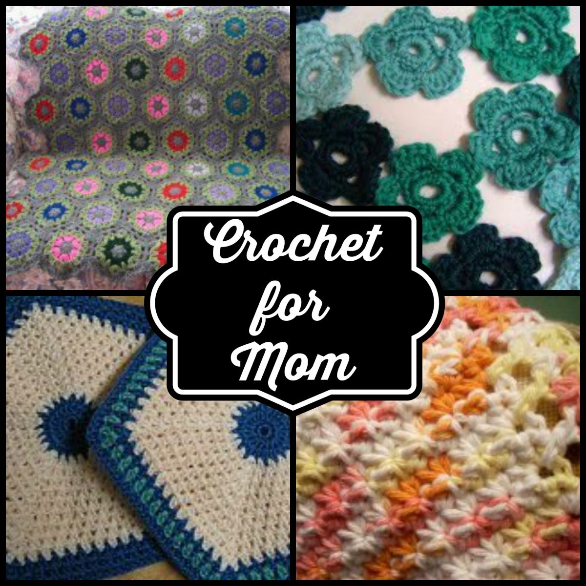 Crochet for Mom: 20+ Patterns to Make Her Feel Like a Queen Bee