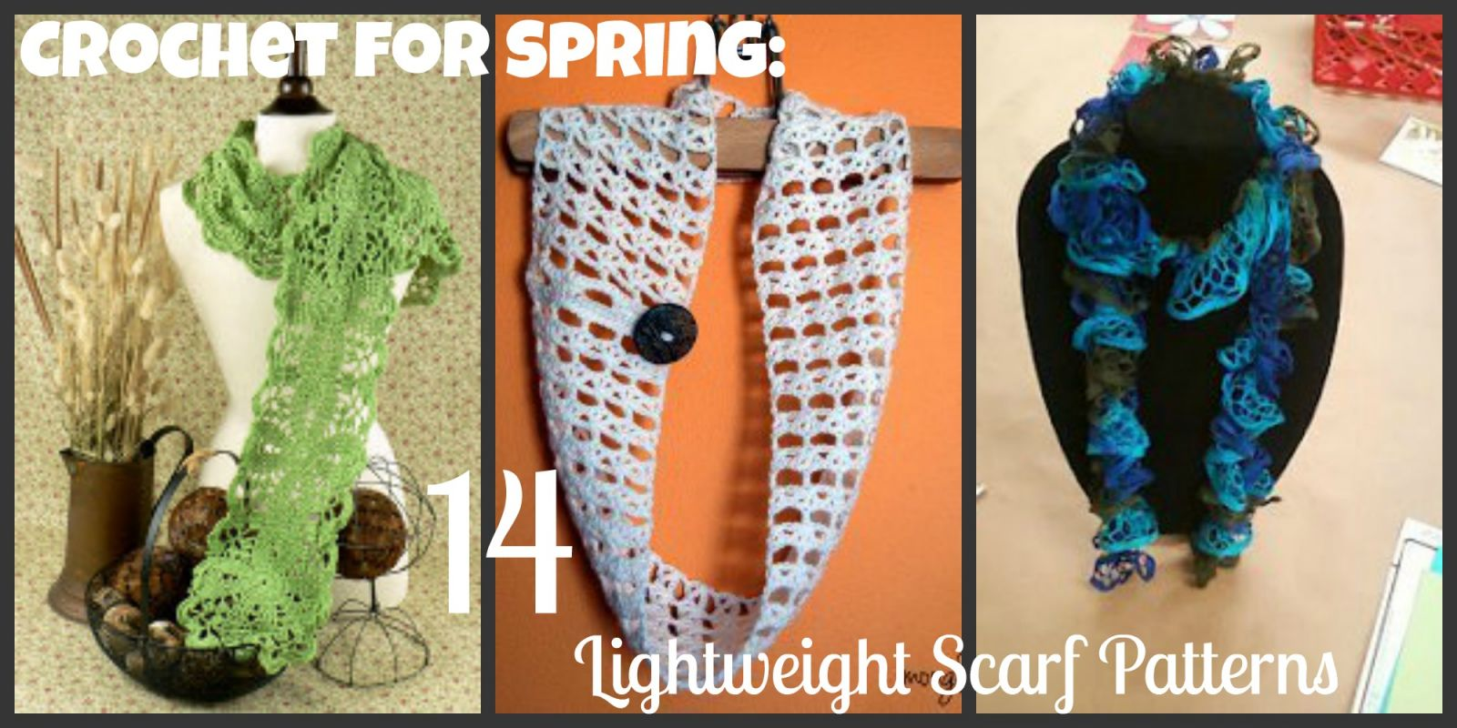 Crochet for Spring: 14 Lightweight Scarf Patterns