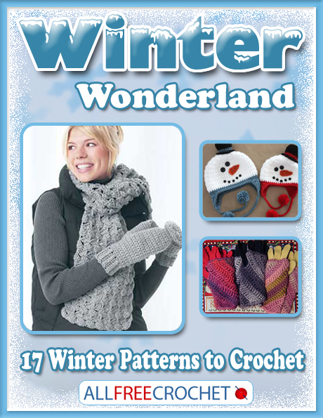 Winter Wonderland: 17 Winter Patterns to Crochet