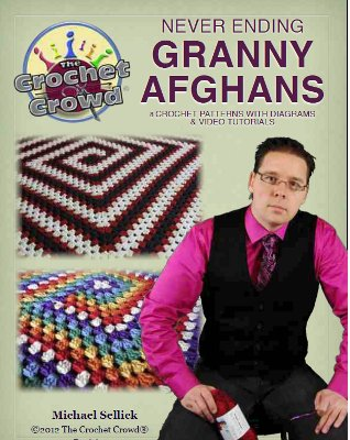 Never Ending Granny Afghans: 8 Crochet Patterns with Diagrams & Video Tutorials